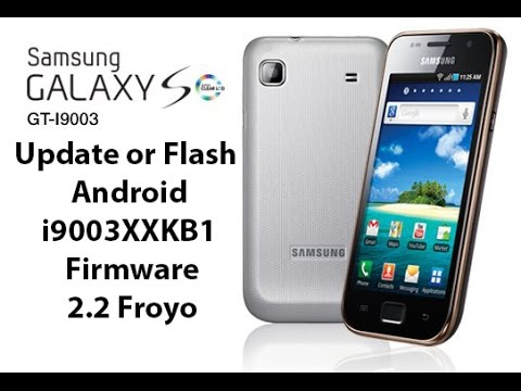 Flash Samsung Galaxy SL i9003 Android Froyo 2.2 Stock Rom by Techno Trooper