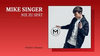 Mike Singer - Nie zu spät (unveröffentlichter Song September 2018)