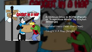 "Ambitious Drive to RMFC (parody of ""Suspicious Minds"" by Waylon Jennings)"