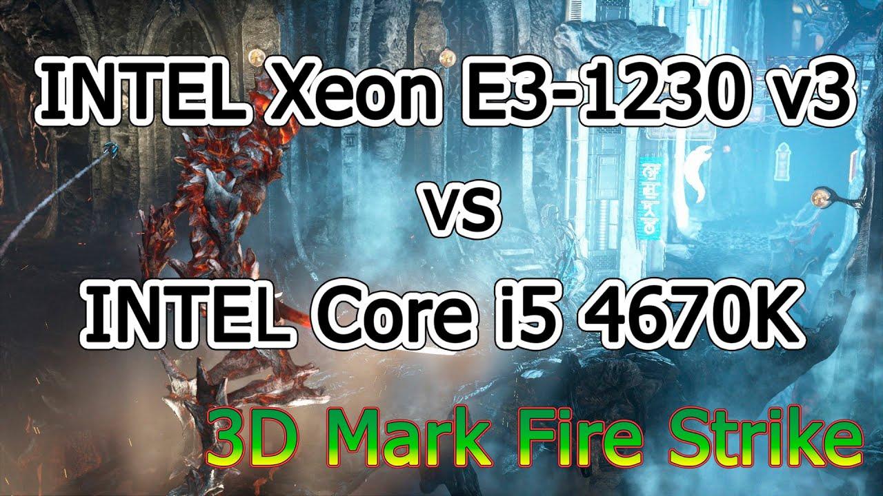 intel xeon e3 1230 v3 vs intel core i5 4670k 3d mark fire strike youtube. Black Bedroom Furniture Sets. Home Design Ideas