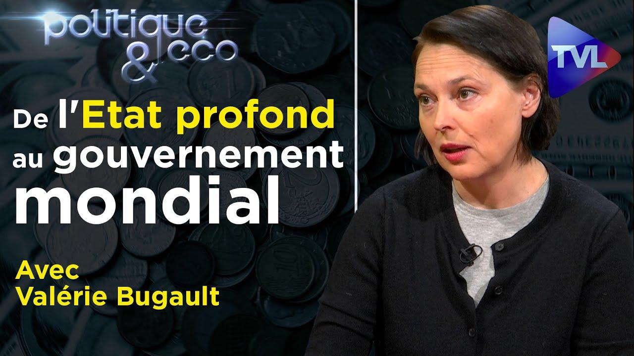 De l'Etat profond au gouvernement mondial - Politique & Eco n°291 avec Valérie Bugault - TVL