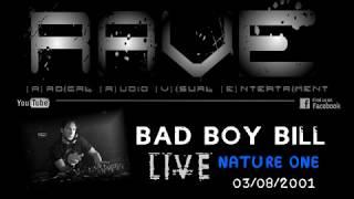 BAD BOY BILL LIVE @ NATURE ONE 2001 [HQ]