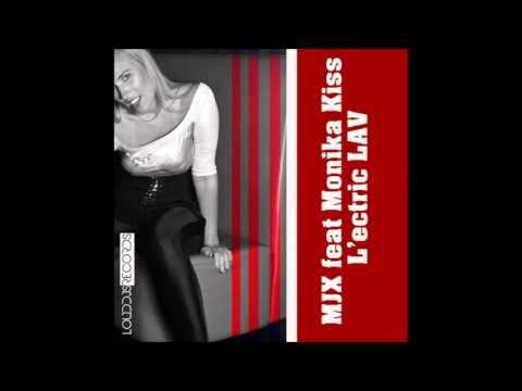 MJX feat MONIKA KISS L'electric LAV