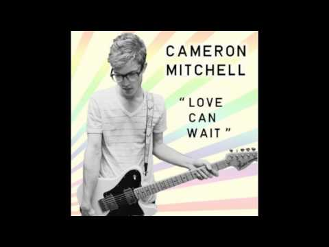 Love Can Wait  Cameron Mitchell  Love Can Wait EP