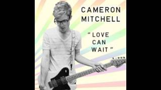 Love Can Wait - Cameron Mitchell - Love Can Wait EP