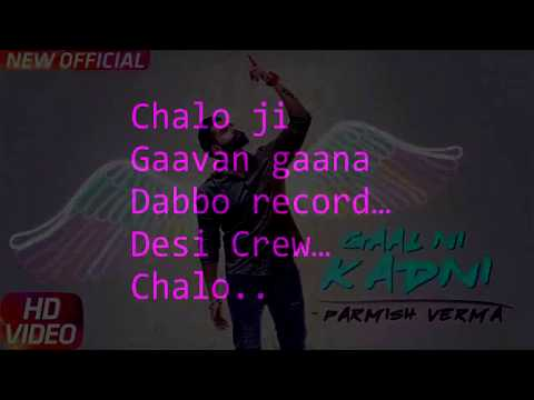 Gal Ni Kadni //Parmish Verma // Desi Crew // Lyrics Video // unofficial HD Video