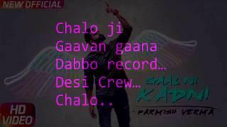 Gal Ni Kadni //Parmish Verma // Desi Crew // Lyrics Video // unofficial HD Video
