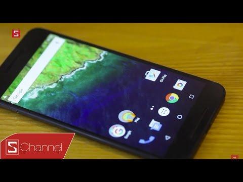 Schannel - Trên tay Google Nexus 6P: Ông trùm của thế giới Android