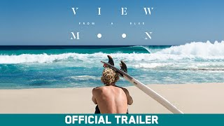 View From A Blue Moon - OFFICIAL TRAILER - John John Florence - Brain Farm [HD]