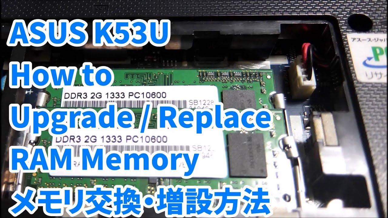 ASUS K53U How To Upgrade Replace RAM Memory