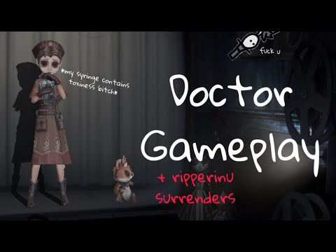 Ripper Surrenders Because Of My Toxic Team?☢️/ Doctor Gameplay💉/ Identity V