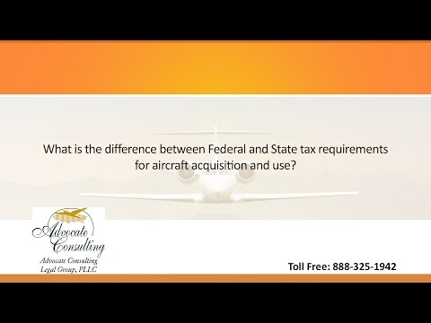 What is the difference between Federal and State tax requirements for aircraft acquisition and use?