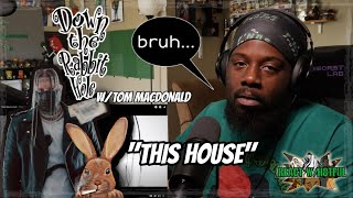 """WHAT MORE IS THERE TO SAY!!🔥 Tom MacDonald - """"This House"""" (WHITEBOY RESPONSE) REACT W/H8TFUL"""