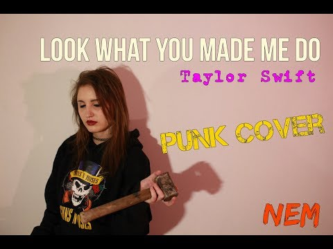 Look what you made me do - Taylor Swift | PUNK COVER - NEM