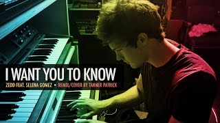 """Zedd - """"I Want You To Know"""" Feat. Selena Gomez - Remix/Cover by Tanner Patrick"""