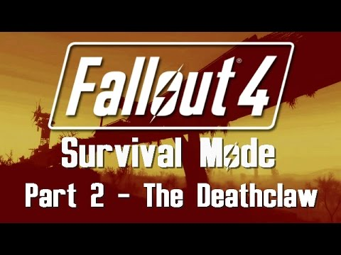 Fallout 4: Survival Mode - Part 2 - The Deathclaw
