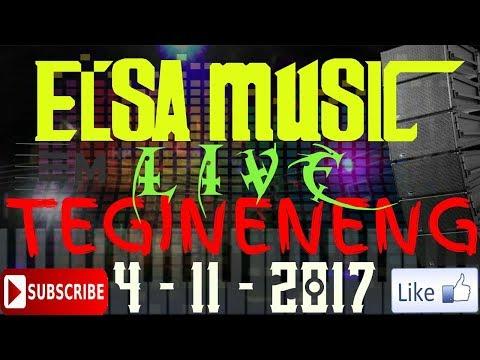 ELSA MUSIC AKAD TERBARU 2017 (TEGINENENG 2)