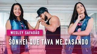 Sonhei que Tava me Casando - Wesley Safadão - Coreografia - Mete Dança