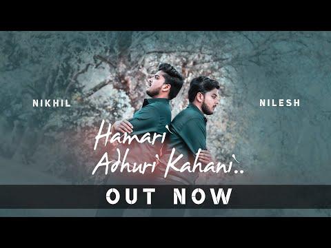 Hamari Adhuri Kahani (Official Video)   Nilesh & Nikhil   J.Nagesh & Abhay Singh