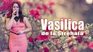 Vasilica de la Strehaia | MEGA COLAJ  60 min | Muzica de Petrecere | Ascultare | Muzica de Pahar