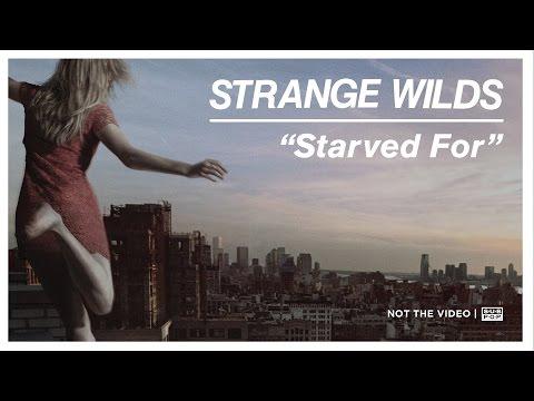 Strange Wilds - Starved For