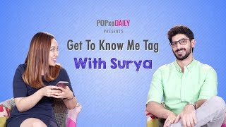 Get To Know Me Tag With Surya - POPxo