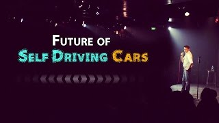 Future of Self Driving Cars | Anshu Mor | Comedy Munch
