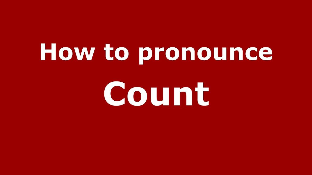 How to say or pronounce Count - PronounceNames.com