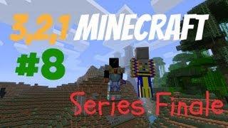 3,2,1 Minecraft! #8 Series Finale