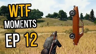 PUBG: WTF Moments Ep. 12