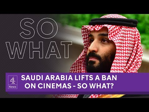 Saudi Arabia has opened its first cinema in 35 years - So What?