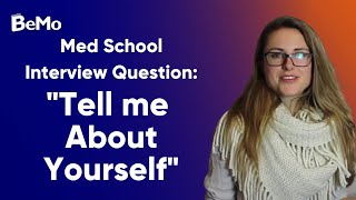 """How to Answer """"Tell Me About Yourself"""" During Your Medical School Interview"""