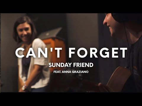 Sunday Friend - Can't Forget (feat. Anna Graziano)