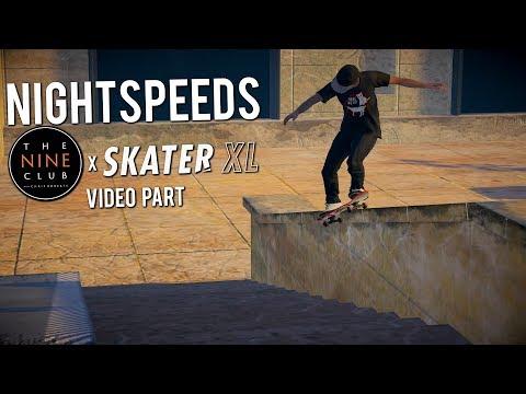 Nightspeeds - SKATER XL X NINE CLUB Video Part
