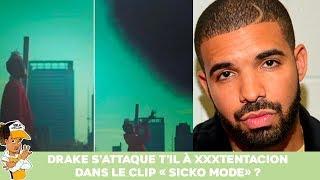 Baixar Drake s'attaque t-il à XXXTentacion dans le clip Sicko Mode ?