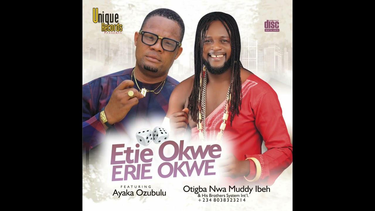 DOWNLOAD Ayaka Ozubulu & Muddy Ibeh – Etie Okwe, Erie Okwe (Official Audio) Mp3 song