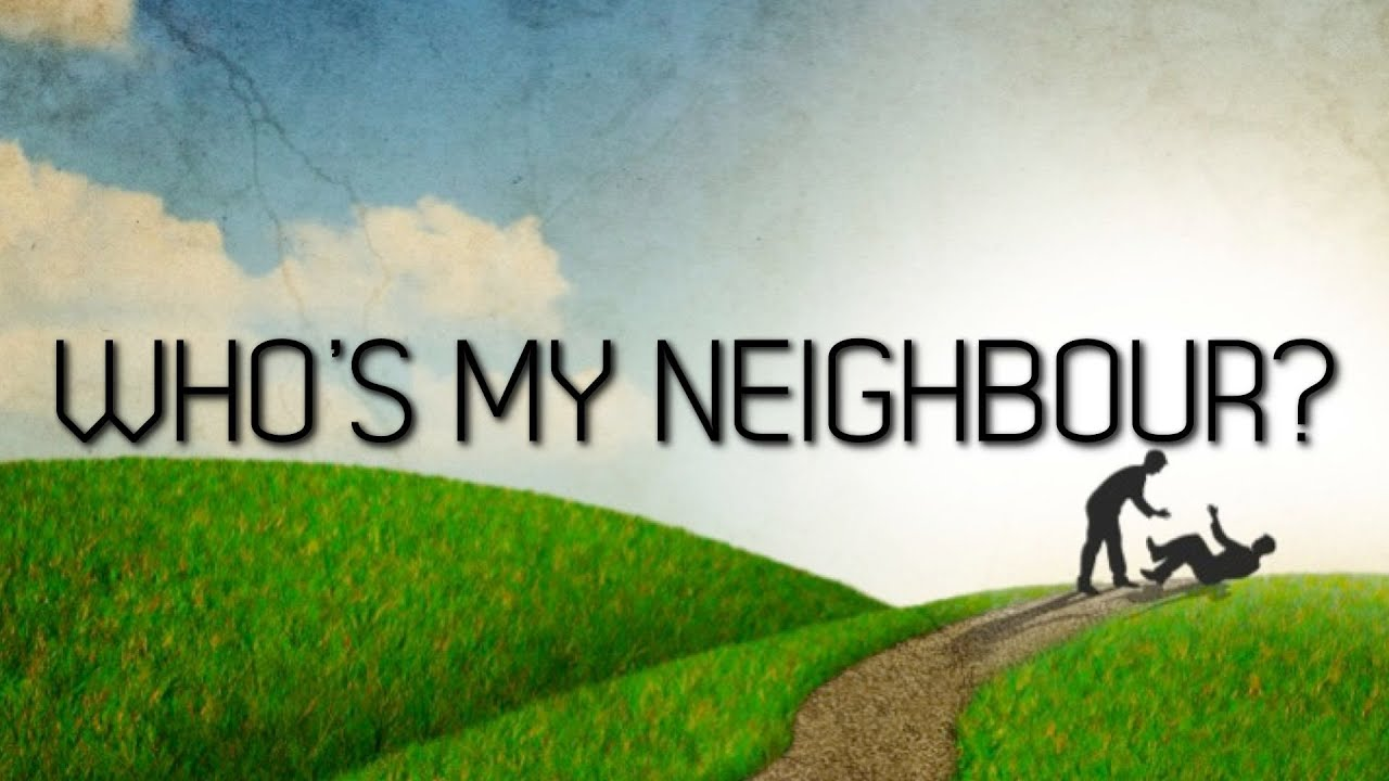 Image result for who is my neighbour
