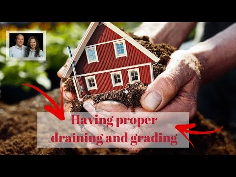 Why is it Important to Have Proper Drainage and Grading Around the Foundation of Your Home?