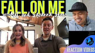 FALL ON ME with MAT and SAVANNA SHAW   Bruddah Sam's REACTION vids