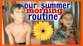 OUR SUMMER MORNING ROUTINE