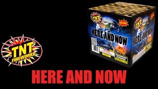 Here and Now - TNT Fireworks® Official Video