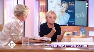 Muriel Robin dit toute la vérité ! - C à Vous - 26/10/2018