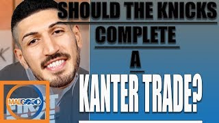 Should the Knicks trade Enes Kanter?