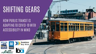 Shifting Gears: How Bay Area Public Transit Adapts to COVID-19 with Accessibility in Mind - Webinar