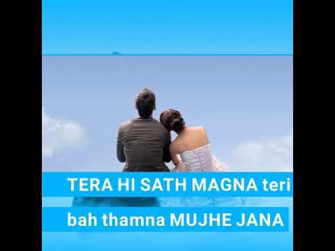 New Romantic Whatsapp Status Tera Hi Saath Mangana Mat Aazma