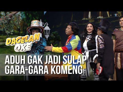 DAGELAN OK - Aduh Gak Jadi Sulap Gara-gara Komeng [5 Mei 2019]