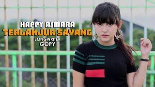 Download HAPPY ASMARA - TERLANJUR SAYANG (Official Music Video)