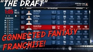 """CONNECTED FANTASY FRANCHISE! """"THE DRAFT"""" MADDEN 17"""