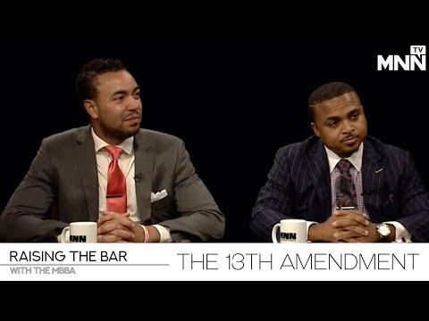 Raising The Bar: The 13th Amendment
