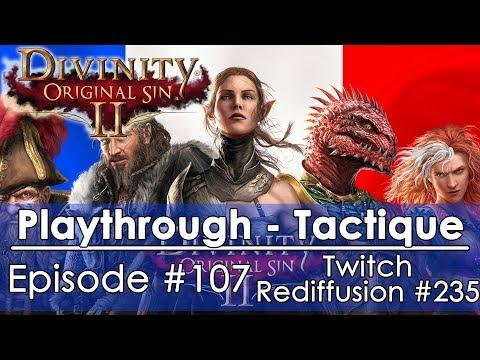 [FR]Divinity: Original Sin 2 - Episode #107 Tactique FR(Twitch - Redif #235)